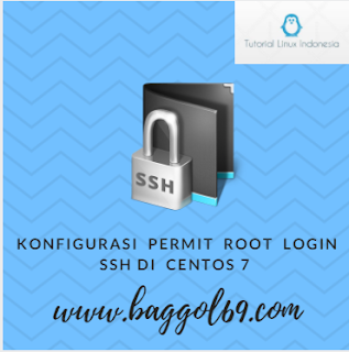 Konfigruasi Permit Root Login  SSH Di Centos 7