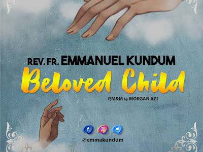 DOWNLOAD MP3: Rev. Fr. Emmanuel Kundum - Beloved Child ||  @emmakundum