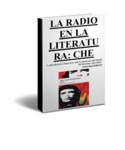 La Radio en la Literatura: Che