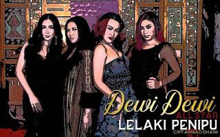 Lirik Lagu Dewi Dewi All Star - Lelaki Penipu
