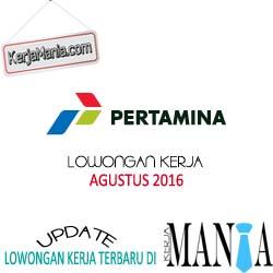 Lowongan Kerja BUMN PT Pertamina Agustus 2016
