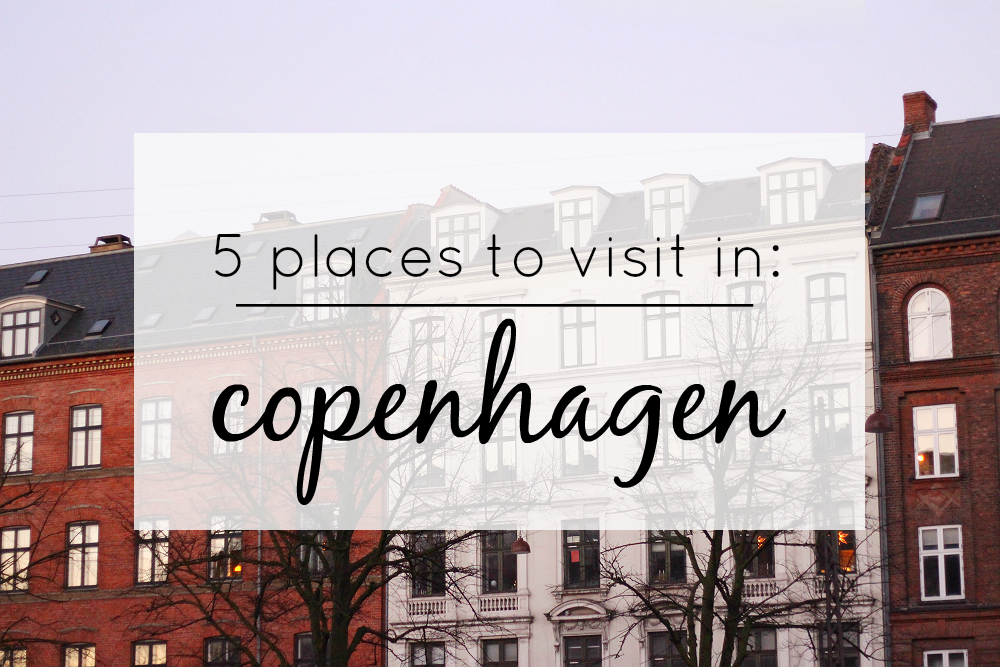 places to visit in copenhagen