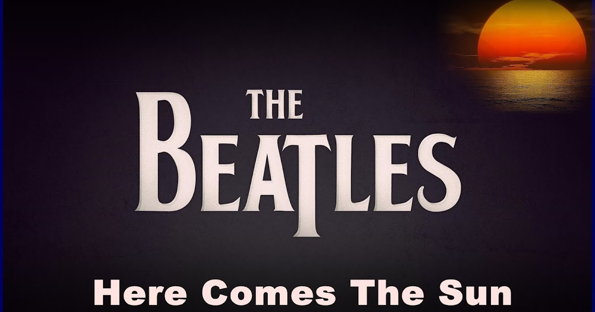 The Beatles Here Comes The Sun Chords Lyrics Kunci Gitar