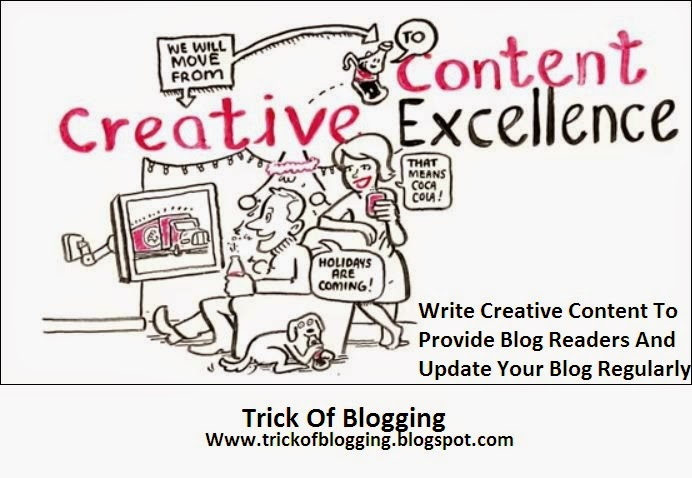 Write Creative Content To Provide Blog Readers And Update Your Blog Regularly