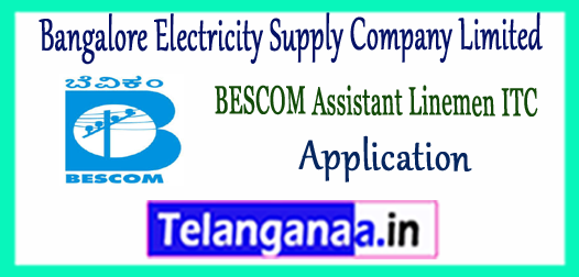 BESCOM  Bangalore Electricity Supply Company Limited Assistant Linemen ITC Application 2017