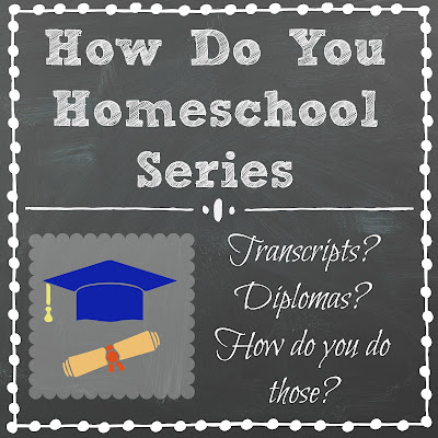 Transcripts? Diplomas? How Do You Do Those? Part of the How Do You Homeschool series on Homeschool Coffee Break @ kympossibleblog.blogspot.com