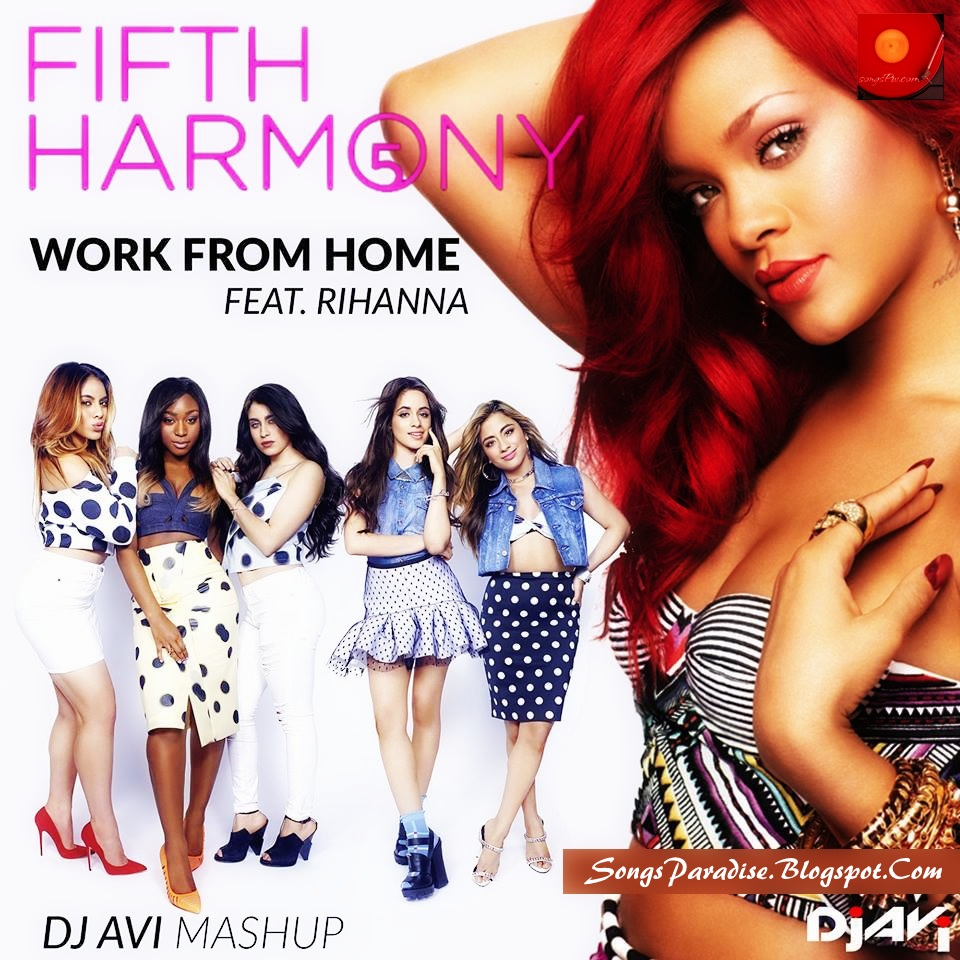 fifth harmony work from home download fifth harmony ft rihanna work from home dj avi mashup 1859