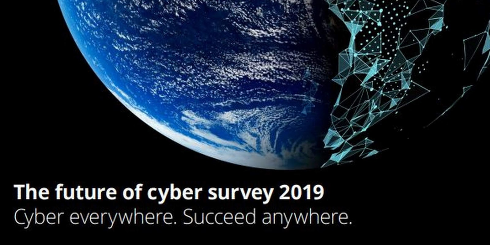 Deloitte 2019 Future of Cyber Survey Indicates Organizations Are Not Ready