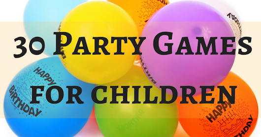 30 Party Games for Children