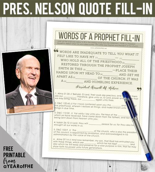 A Year of FHE // A free printable of a quote by LDS Prophet President Russell M. Nelson.  Older kids and teens lok up the scriptures below to find the words to fill-in to make the quote complete.  Great for Young Men, Young Women, Sunday School, and Senior Primary!