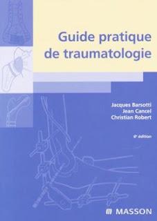 GUIDE PRATIQUE DE TRAUMATOLOGIE. 6ème édition (Relié) Jean Cancel, Jacques Barsotti, Christian Dujardin A