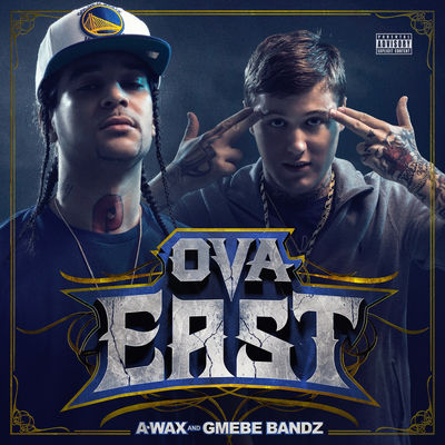 A-Wax & GMEBE Bandz - OVA East - Album Download, Itunes Cover, Official Cover, Album CD Cover Art, Tracklist
