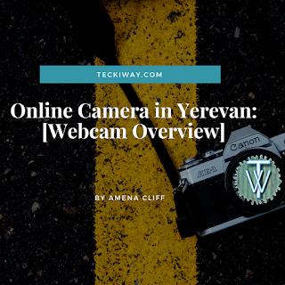 Online camera in yerevan