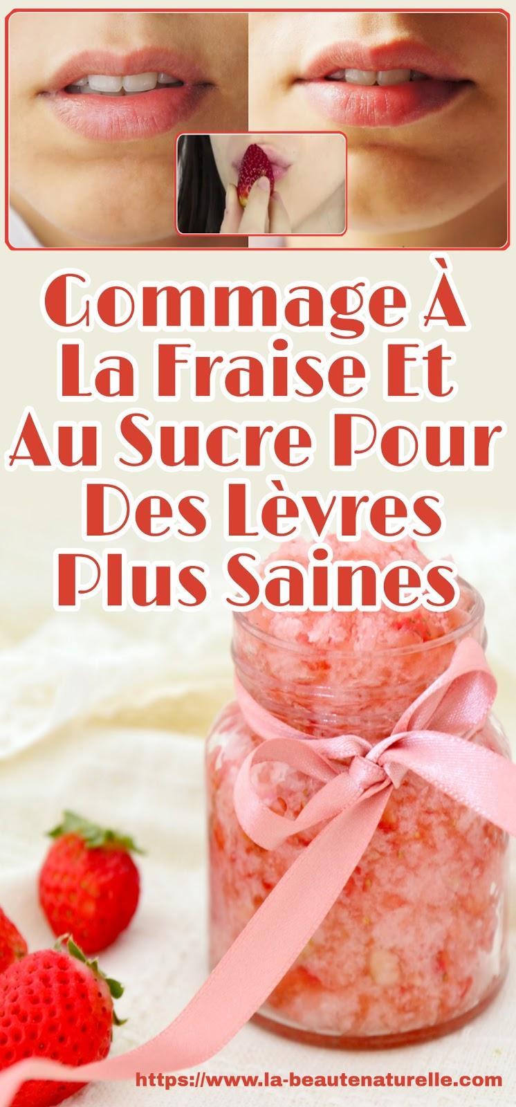 Gommage À La Fraise Et Au Sucre Pour Des Lèvres Plus Saines