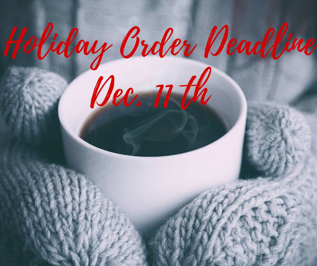 Holiday Order Deadline December 11th