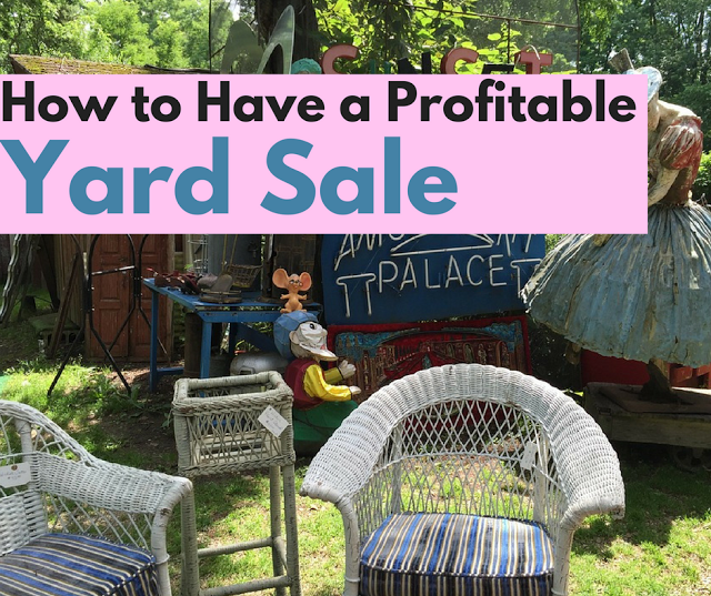 Best Ways to Have an Effective Money Making Yard Sale
