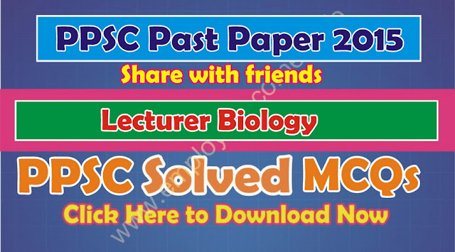 Download PPSC Lecturers Biology Past Paper