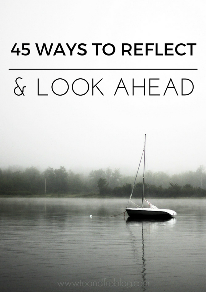 45 ways to reflect and look ahead