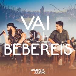 Música Vai Que Bebereis – Henrique e Juliano Mp3