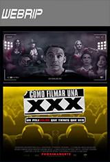 Cómo filmar una XXX (2017) WEBRip Latino AC3 5.1