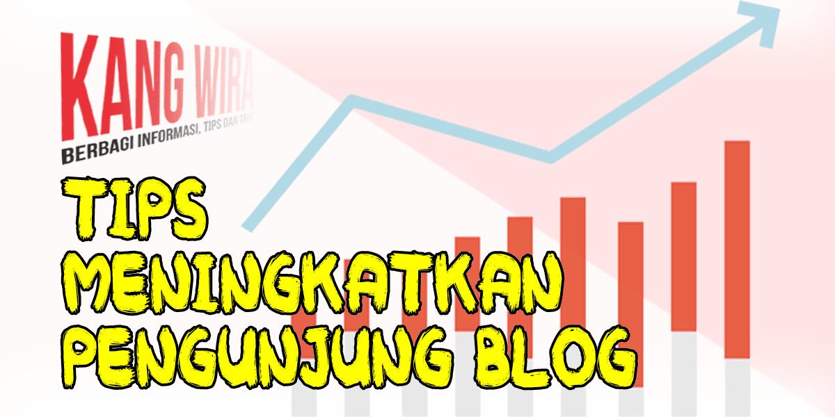 5 Tips Cara Meningkatkan Pengunjung Blog