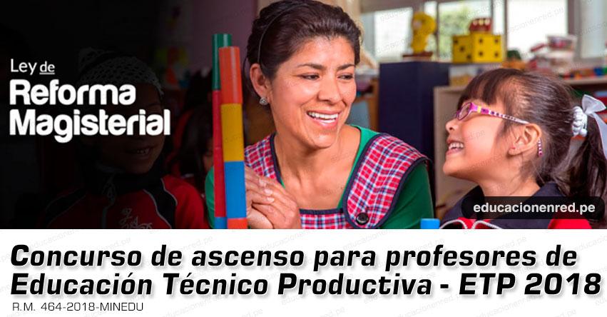 Concurso de ascenso para profesores de Educación Técnico Productiva - ETP 2018 (Hugo Diaz)