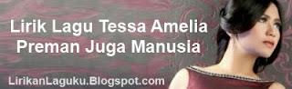 Lirik Lagu Tessa Amelia - Preman Juga Manusia