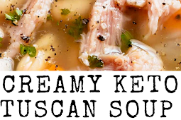 Creamy Keto Tuscan Soup Recipe
