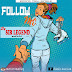 [MUSIC MP3]:- Sir Legend - Follow Me