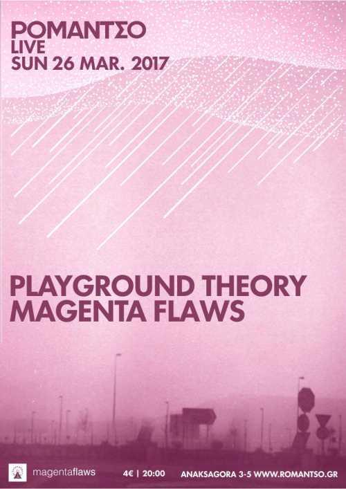 PLAYGROUND THEORY, MAGENTA FLAWS: Κυριακή 26 Μαρτίου @ Ρομάντσο