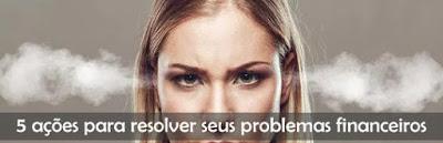 5 ações resolver problemas financeiros