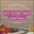 Fit to Be Tied by Debby Mayne