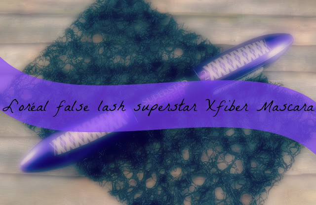 L'oréal false lash superstar Xfiber Mascara