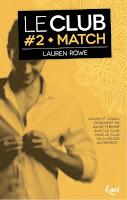 http://lesreinesdelanuit.blogspot.fr/2016/08/le-club-2-match-de-lauren-rowe.html