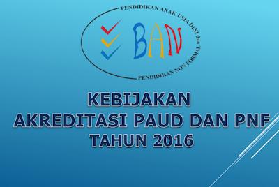 Download Kebijakan Akreditasi PAUD dan PNF Lengkap Terbaru Tahun 2016