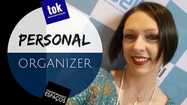 O que é e o que faz um Personal Organizer?