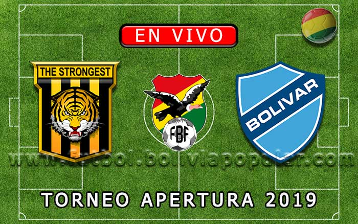 【En Vivo】The Strongest vs. Bolívar  - Torneo Apertura 2019