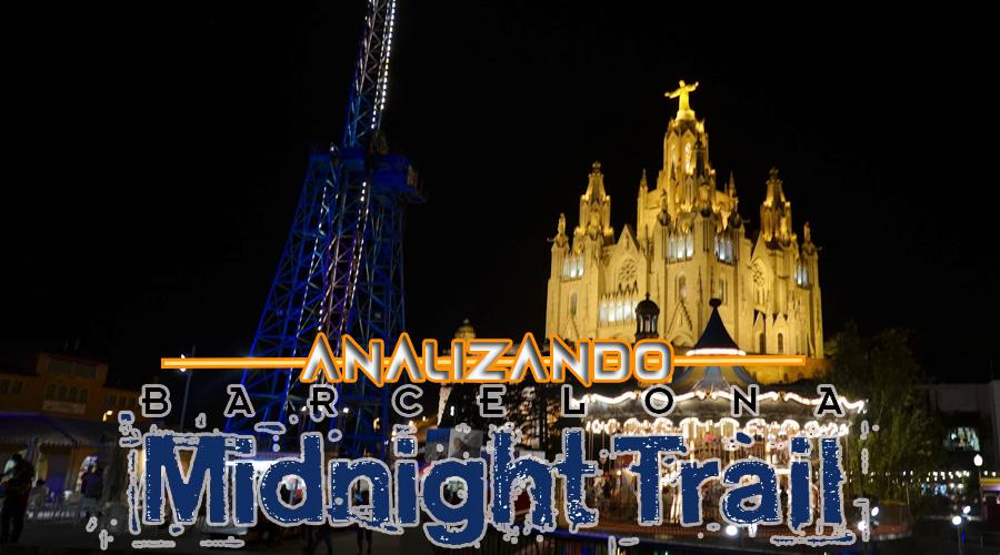 Analizando Midnight Trail Barcelona
