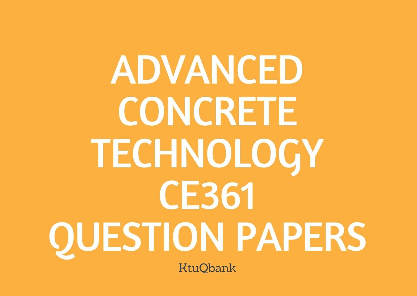 Advanced Concrete Technology   CE361   Question Papers (2015 batch)