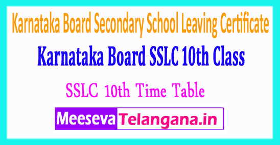 Karnataka Board Secondary School Leaving Certificate 10th Class SSLC Time Table