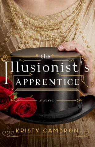 The Illusionist's Apprentice by Kristy Cambron (4 star review)