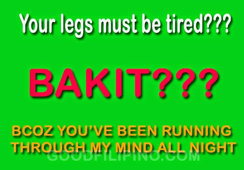 Your legs must be tired??? Kase you've been running through my mind all night