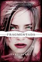 http://minhasconfissoesfemininas.blogspot.com.br/2013/12/resenha-fragmentada.html