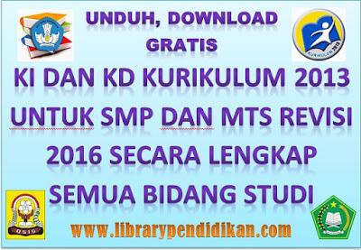 KI dan KD Kurikulum 2013 Untuk SMP dan MTs Revisi 2016