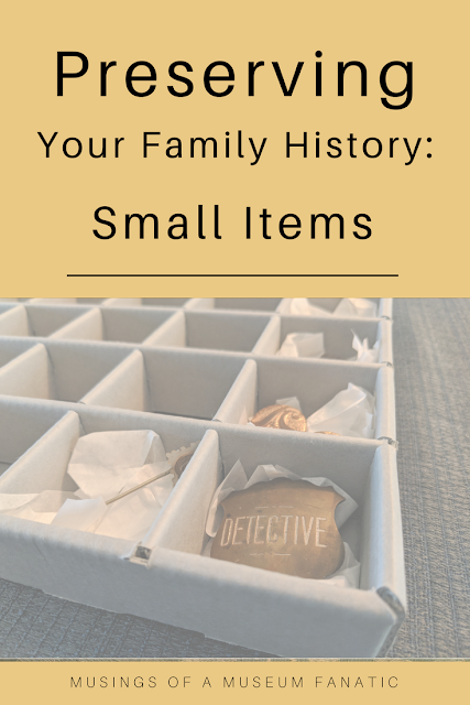 Preserving your family history: small items by Musings of a Museum Fanatic