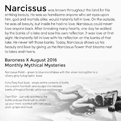 Baroness X Narcissus • July 2016 Monthly Mythical Mystery