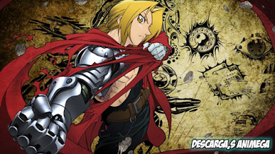Full Metal Alchemist Brotherhood 64/64 Audio: Dual Latino/Japones Servidor: Mega