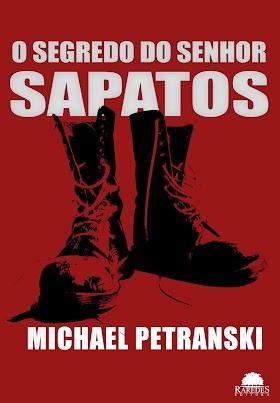 (Lendo agora) O segredo do Senhor Sapatos - Michael Petranski