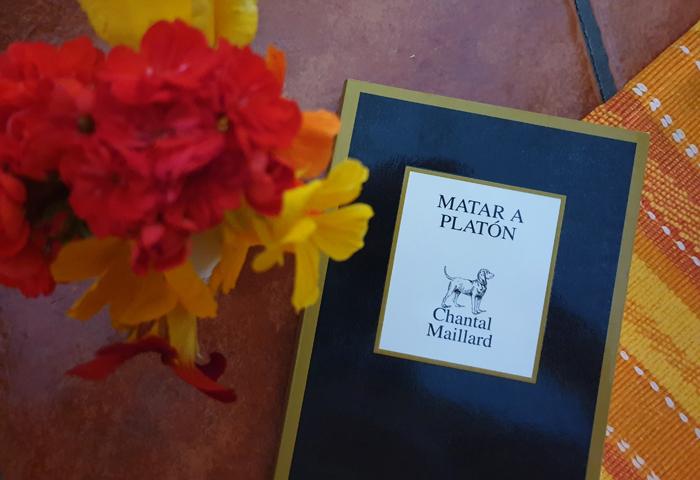 Matar a Platón, de Chantal Maillard (Tusquets)
