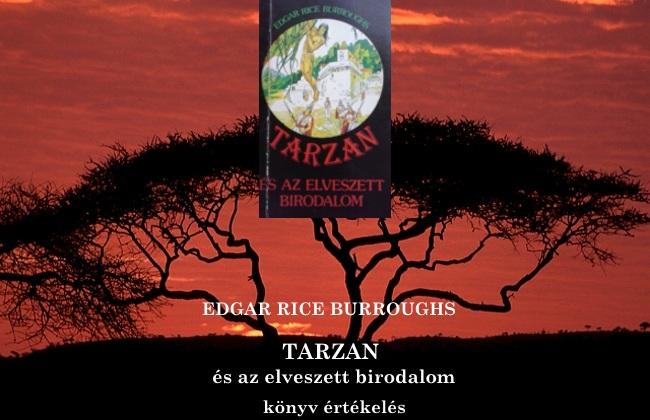 Tarzan és az elveszett birodalom könyv értékelés
